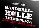 "Wir verlosen drei Exemplare des Buchs ""Handballhölle Bezirksliga""."